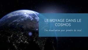 Le voyage dans le cosmos pour prendre du recul