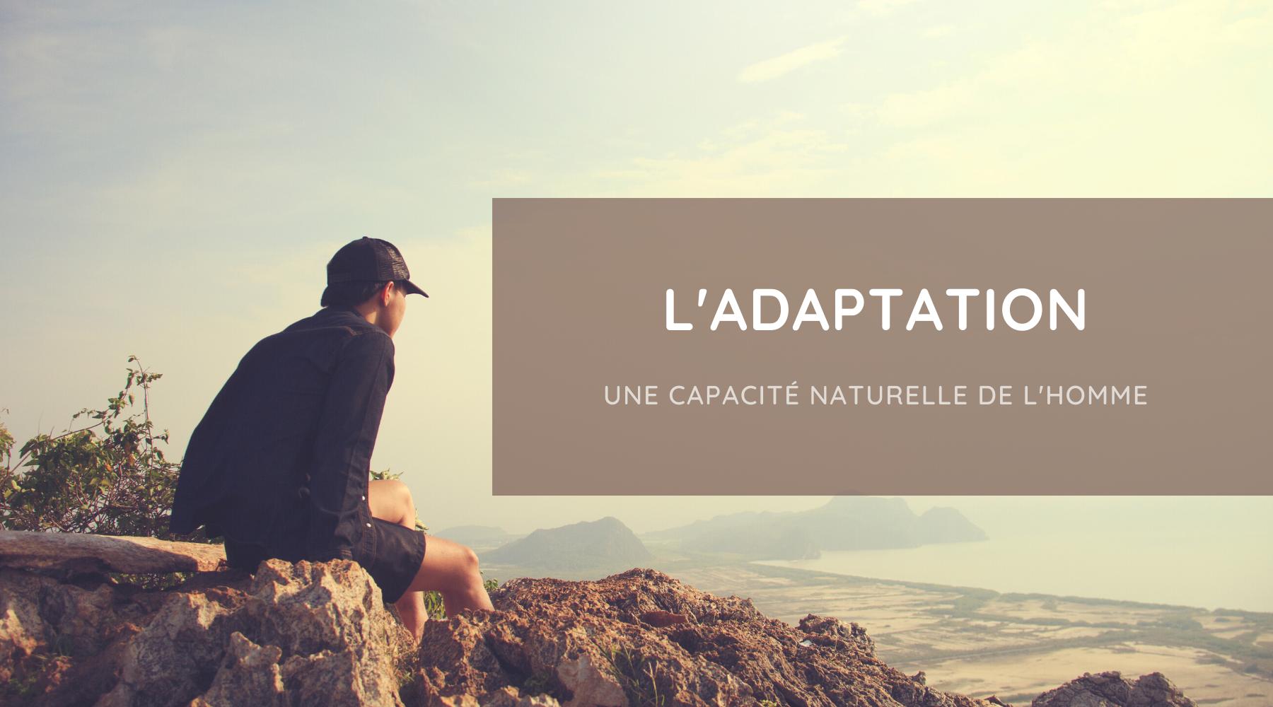 L'Adaptation - une capacité naturelle pour faire face au déconfinement